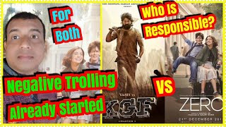 Negative Trolling Already Started For Both KGF And ZERO? Who Is Responsible?