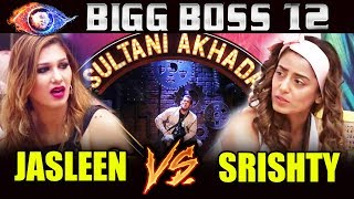Jasleen Vs Srishty In SULTANI AKHADA | Weekend Ka Vaar | Bigg Boss 12