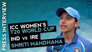 Smriti Mandhana Interview after win against Ireland | WWT20