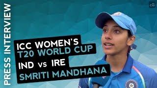 Smriti Mandhana Interview after win against Ireland | WWT20