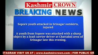 Sopore youth attacked in Srinagar outskirts, injured