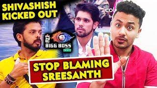 STOP Blaming Sreesanth For Shivashish EVICTION | Bigg Boss 12 Charcha With Rahul Bhoj