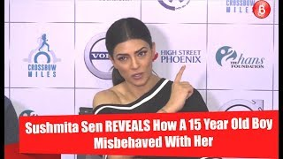 Sushmita Sen Reveals How A 15 Year Old Boy Misbehaved With Her