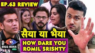Romil & Srishty CROSSES Limit Over सैया या भैया Comment | Dipika ANGRY | Bigg Boss 12 Ep. 63 Review