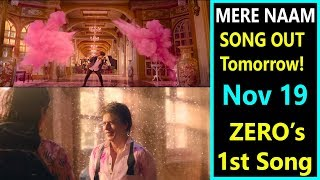 Mere Naam Song To Release Tomorrow I ZERO Movie First Song!