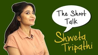 The Short Talk: Bride-to-be Shweta Tripathi reveals her wedding plans