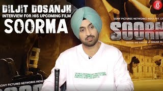 Exclusive interview of Diljit Dosanjh for upcoming film 'Soorma'