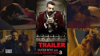 Saheb, Biwi Aur Gangster 3 | Official Trailer Launch | Sanjay Dutt | Mahi Gill |Chitrangada Singh