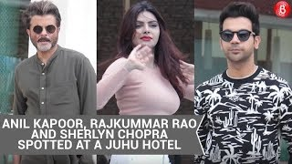 Anil Kapoor, Rajkummar Rao and Sherlyn Chopra spotted at a Juhu Hotel