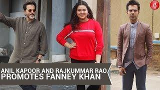 Anil Kapoor and Rajkummar Rao Promotes Fanney Khan