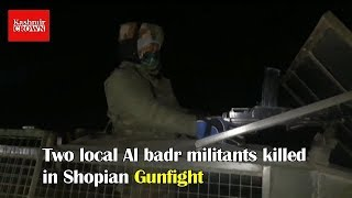Two local Al badr militants killed in Shopian Gunfight