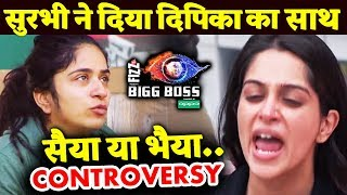 Surbhi Rana Supports Dipika Over सैया या भैया Comment | Romil Srishty | Bigg Boss 12 Latest Update