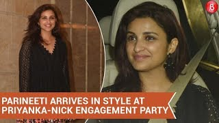 Parineeti Chopra arrives in style at Priyanka-Nick Engagement Party