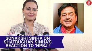 Sonakshi Sinha REVEALS How Shatrughan Sinha Reacted To 'Happy Phirr Bhag Jayegi'!