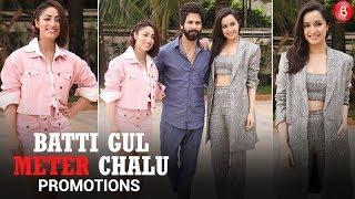 Shahid Kapoor, Shraddha Kapoor and Yami Gautam promote 'Batti Gul Meter Chalu' in style