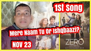 Zero First Song Release Date Confirmed By Bauua Singh l Mere Naam Tu Or Ishqbaazi?