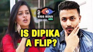 Is Dipika Kakar A FLIP? | Heres The Proof | Bigg Boss 12 Charcha By Rahul Bhoj