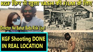 KGF Shooting Has Totally Being Done On REAL LOCATIONS
