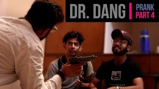 Dr. Dang part4 | Pranks in India 2018 | Unglibaaz