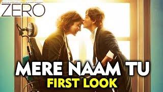 Mere Naam Tu FIRST LOOK Out | Zero | Shahrukh Khan, Anushka Sharma, Katrina Kaif