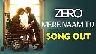 Mere Naam Tu Song Out | ZERO | Shah Rukh Khan, Anushka Sharma, Katrina Kaif