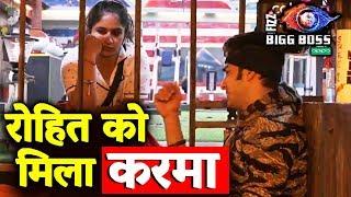 Bigg Boss Punishes Rohit Suchanti Sent To Jail | Karma Hits Back | Bigg Boss 12 Latest Update