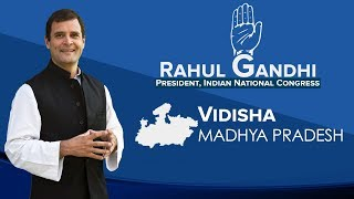 LIVE: Congress President Rahul Gandhi addresses a public gathering in Vidisha, Madhya Pradesh