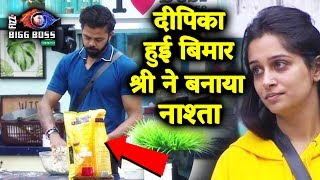 Sreesanth Makes Breakfast For Dipika As She Is Not Well | Bigg Boss 12 Latest Update