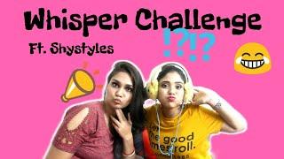 Whisper Challenge with ShyStyles | Nidhi Katiyar
