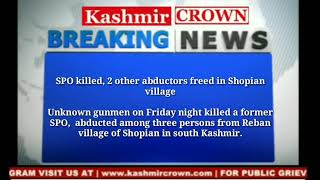 SPO killed, 2 other abductors freed in Shopian village