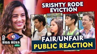 Srishty Rode EVICTION | FAIR Or UNFAIR | PUBLIC REACTION | Bigg Boss 12