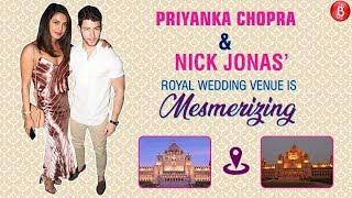 All you need to know about Priyanka Chopra & Nick Jonas Wedding Venue!