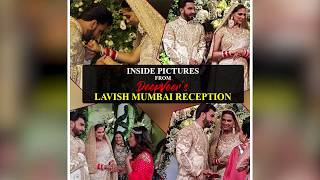 WATCH - Memorable moments from DeepVeer's LAVISH Mumbai Reception