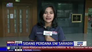 Eni Saragih Jalani Sidang Perdana Kasus PLTU Riau-1