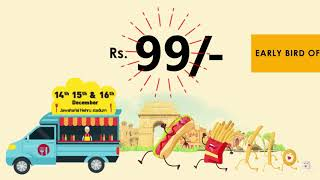 Tickets at Rs 99/- Grab the early bird offer now! Delhi Food Truck Festival