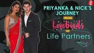 WATCH - Priyanka Chopra & Nick Jonas journey from Lovebirds to Life Partners!