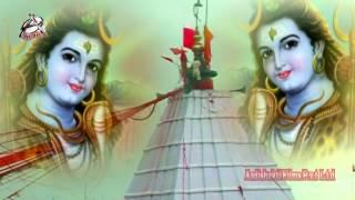 Kanwar Leyadi A Saiya || Lalu Raj Kumar || Devghar Chali || Bol Bum 2017