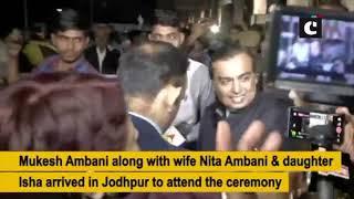 Ambani family arrives in Jodhpur to attend Priyanka Chopra-Nick Jonas' wedding ceremony