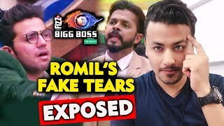 Romil Chaudharys FAKE TEARS For Sreesanth   EXPOSED   GAME PLAN   Bigg Boss 12 Charcha