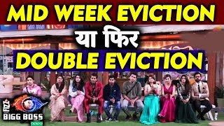 This Week There Will Be MID WEEK OR DOUBLE EVICTION Confirmed! | Bigg Boss 12 Update