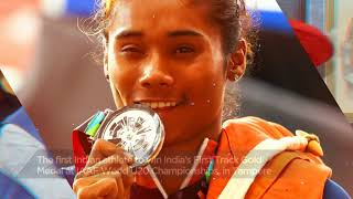Hima Das - First Indian athlete to win Indias First Track Gold medal at IAAF World U20 Championship
