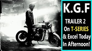 KGF Trailer 2 To Release Today On TSeries And Excel At This Time!