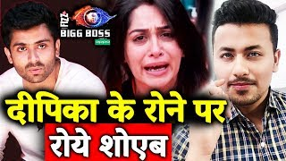 Shoaib Ibrahim EMOTIONAL Reaction On Dipika's BREAKDOWN In House | Bigg Boss 12 Update