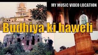 where I Shoot Music Video | Hunted Vlog - Bhudhiya Ki Haveli | Must Watch | My Shooting History