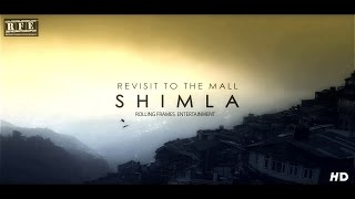 Shimla Tourist Places |The most famous tourist hill destination in India | Revisit to the Mall