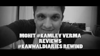Mohit Verma Reviews Kanwal Diaries Season 2 funniest ever!