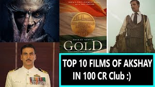 Top 10 Films Of Akshay Kumar In 100 Crores Club I 2Point0 Will Be His Biggest