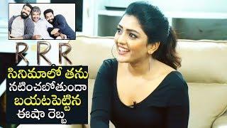 Eesha Rebba Reveals Interesting News About RRR Movie | Sumanth Subramaniapuram | NTR BIOPIC