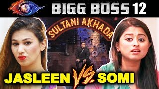 Jasleen Vs Somi In SULTANI AKHADA | Weekend Ka Vaar | Bigg Boss 12 Latest Update