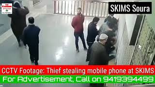 CCTV Footage: Thief stealing mobile phone at SKIMS